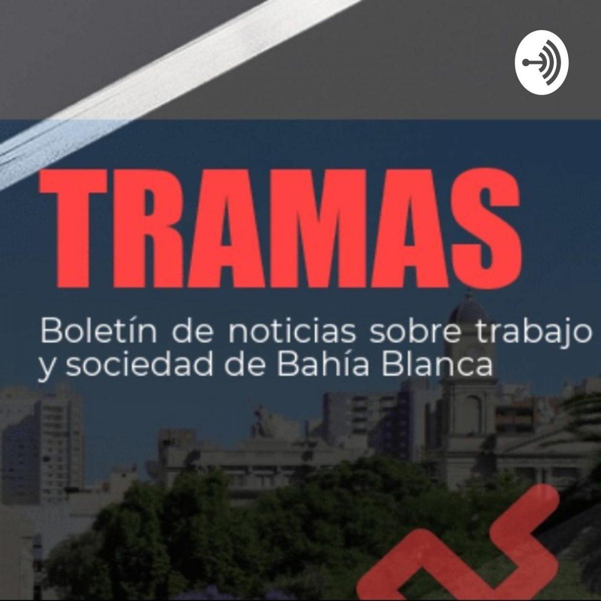 TRAMAS - Boletín de noticias sobre trabajo y sociedad de Bahía Blanca.